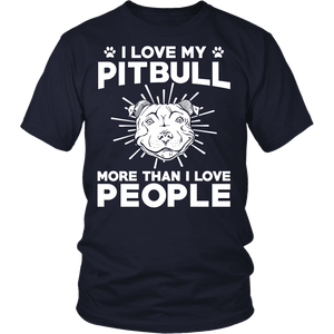 Pitbull Shirt | Unisex - I Love my Pitbull More than I Love People-T-shirt-Spyder Deals