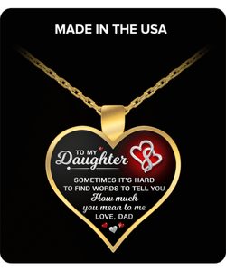 To My Daughter - Dad - Keepsake Necklace - Sometimes It's hard To Find Words