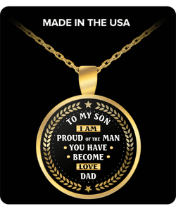 To My Son - Dad - Keepsake Necklace - I Am Proud Of The Man You Have Become