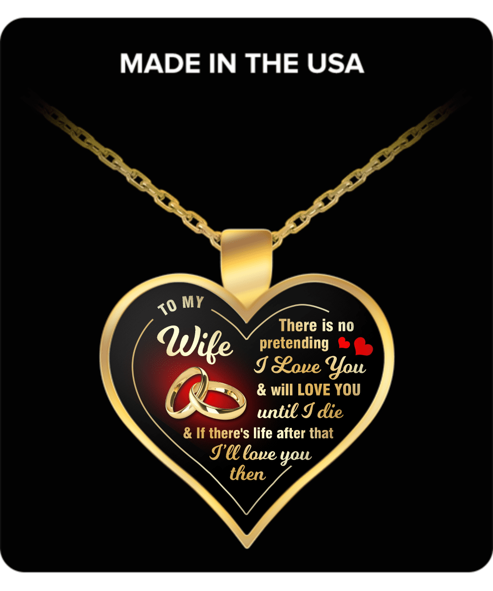 To My Wife - Keepsake Necklace - There Is No Pretending I Love You