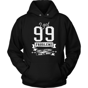 Weightlifting Hoodie - 99 Problems