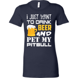 Womens Beer Shirt | Womens Pitbull Shirt - I Just Want To Drink Beer And Pet My Pitbull-T-shirt-Spyder Deals