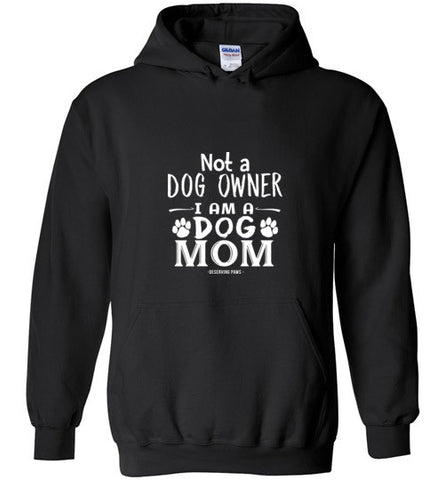 I AM A DOG MOM- HOODIE