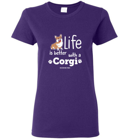 Life is Better With a Corgi- Tee Shirt