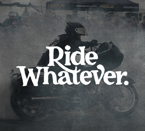 Ride Whatever Collection