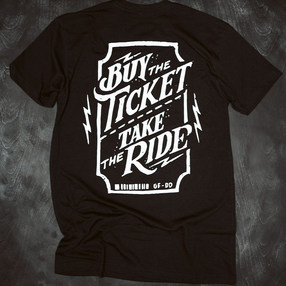 Buy The Ticket, Take The Ride Tee