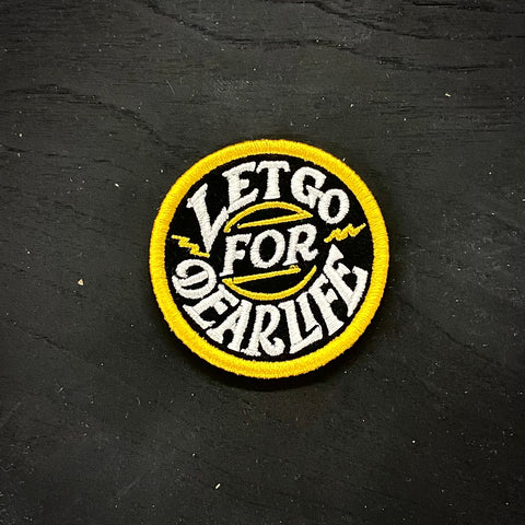 Let Go For Dear Life Circle Patch