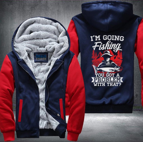 I'm Going Fishing Fleece Jacket