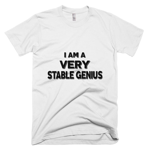 I am a VERY Stable Genius T-Shirt - The National Memo