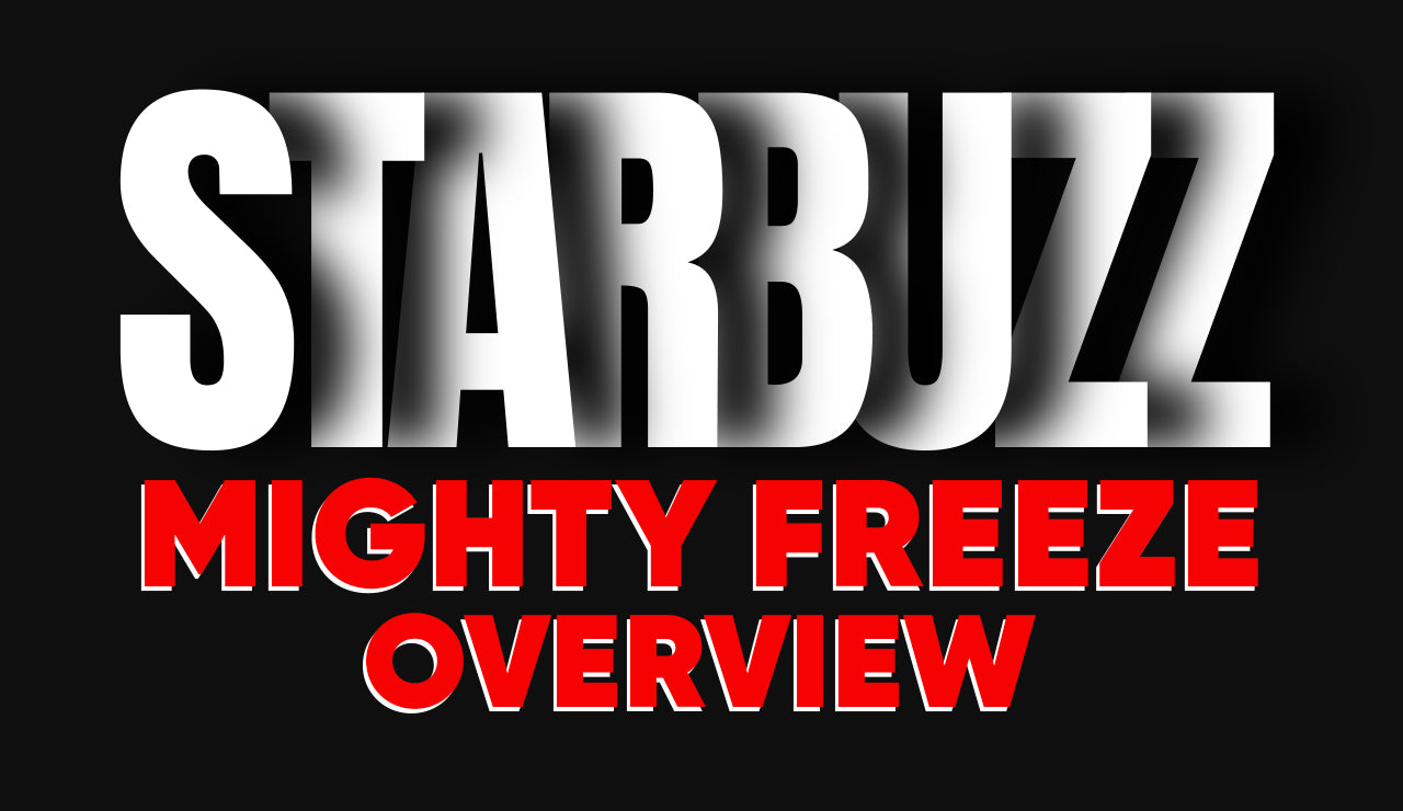 Starbuzz Exotic Mighty Freeze Overview