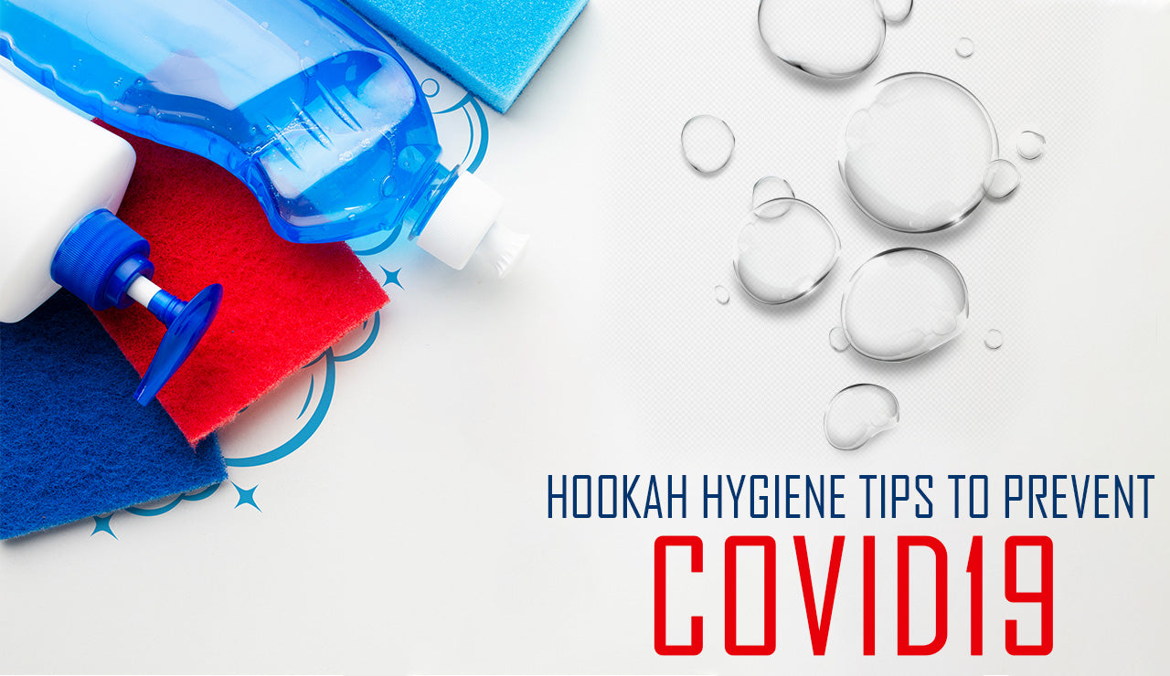 Hookah Hygiene Tips to Prevent Covid19
