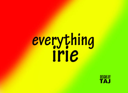 Everything Irie
