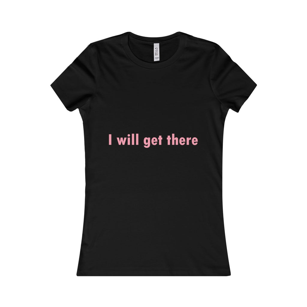 I Will Get There Tee