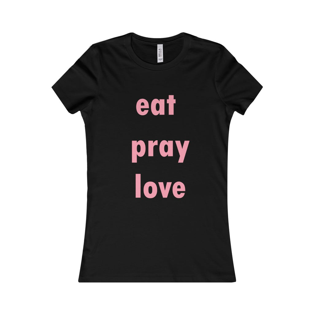 Eat Pray Love Tee