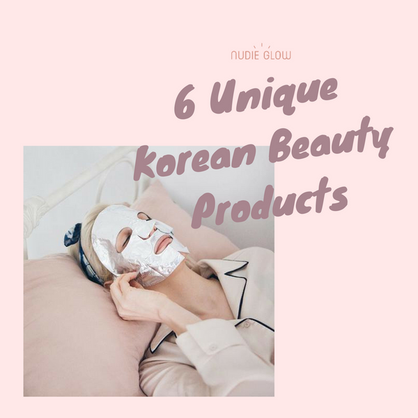 6 Unique Korean Beauty Products