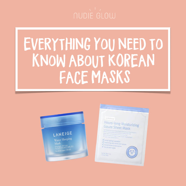 All About Korean Face Masks - How, When and Why You Should Use One
