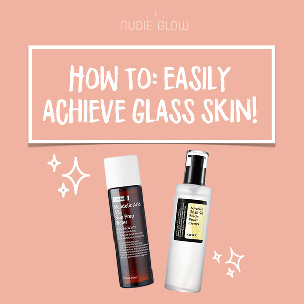 How to Get Glass Skin in 5 Easy Steps