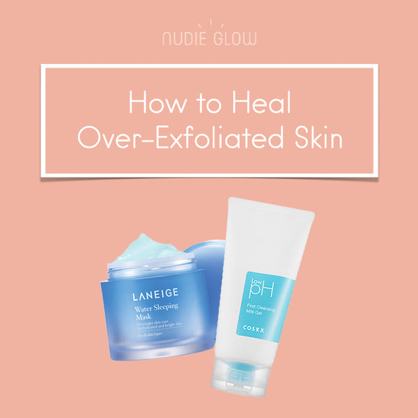 Over-Exfoliated? Here's How You Should Heal Your Skin