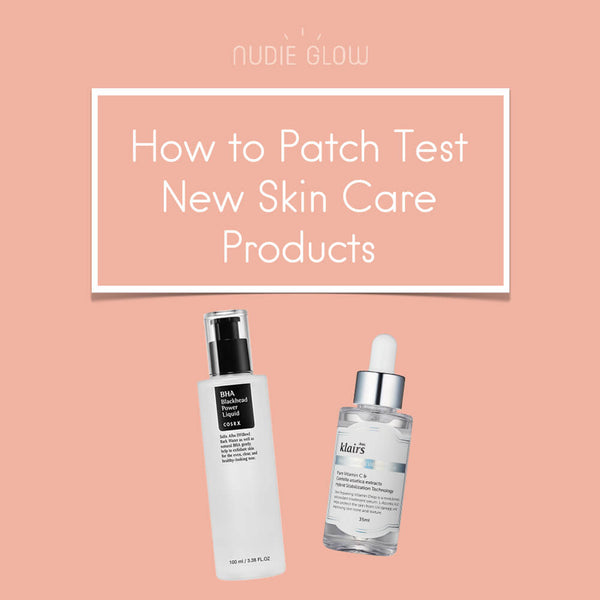 How to Patch Test New Skin Care Products