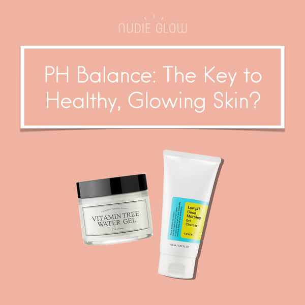 How to Balance Your Skin's pH Level for Healthy Skin