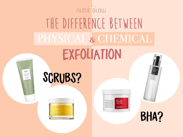 The difference between physical and chemical exfliation Nudie glow Korean Beauty Australia