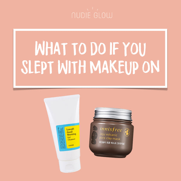 What To Do If You Slept in Your Makeup