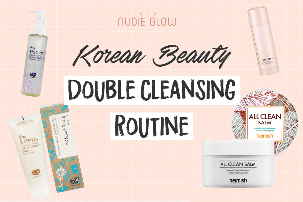 Skincare Tutorial: Korean Beauty Double Cleansing Routine