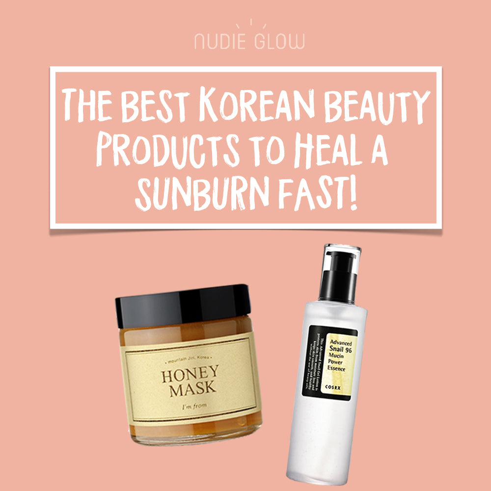 How to Heal a Sunburn Fast with Best Korean Beauty Products Nudie Glow Blog Australia