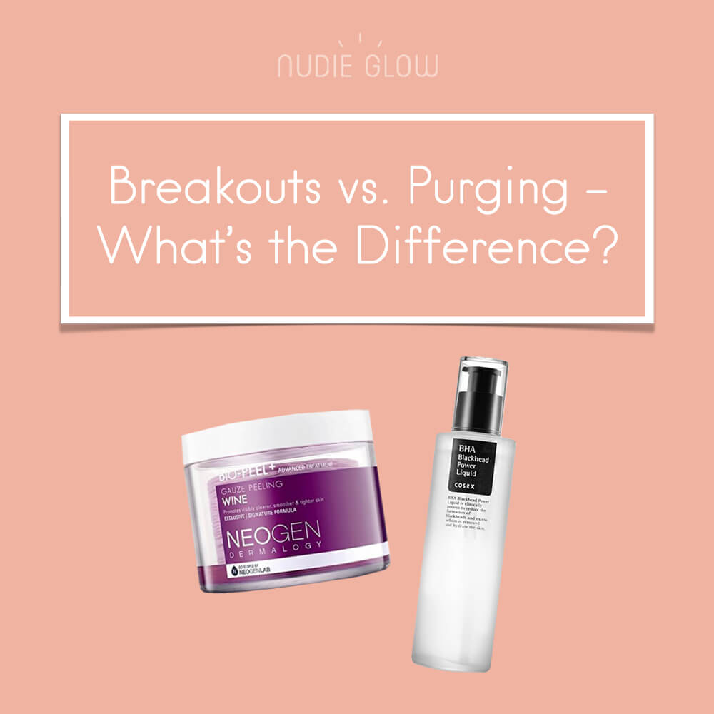 Difference Between Breakouts and Purging Nudie Glow Korean Beauty Australia