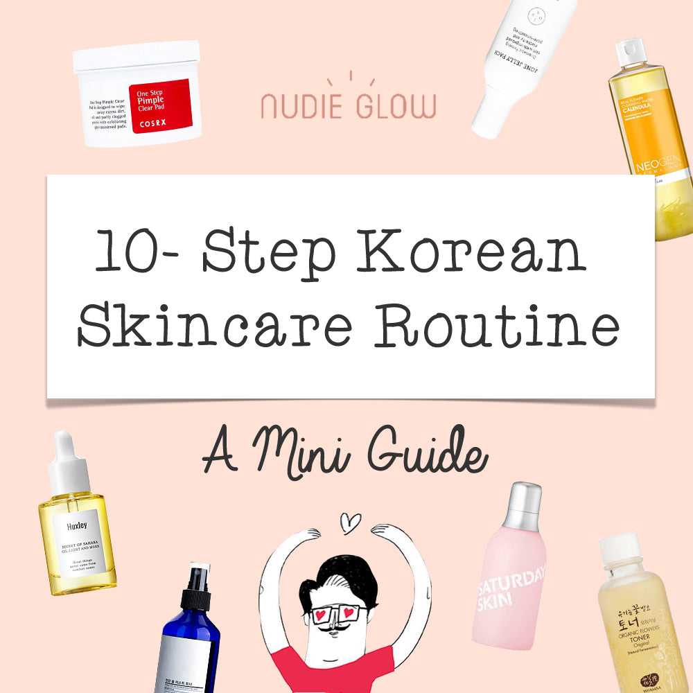 Nudie Glow Guide 10-step Korean Skincare Routine