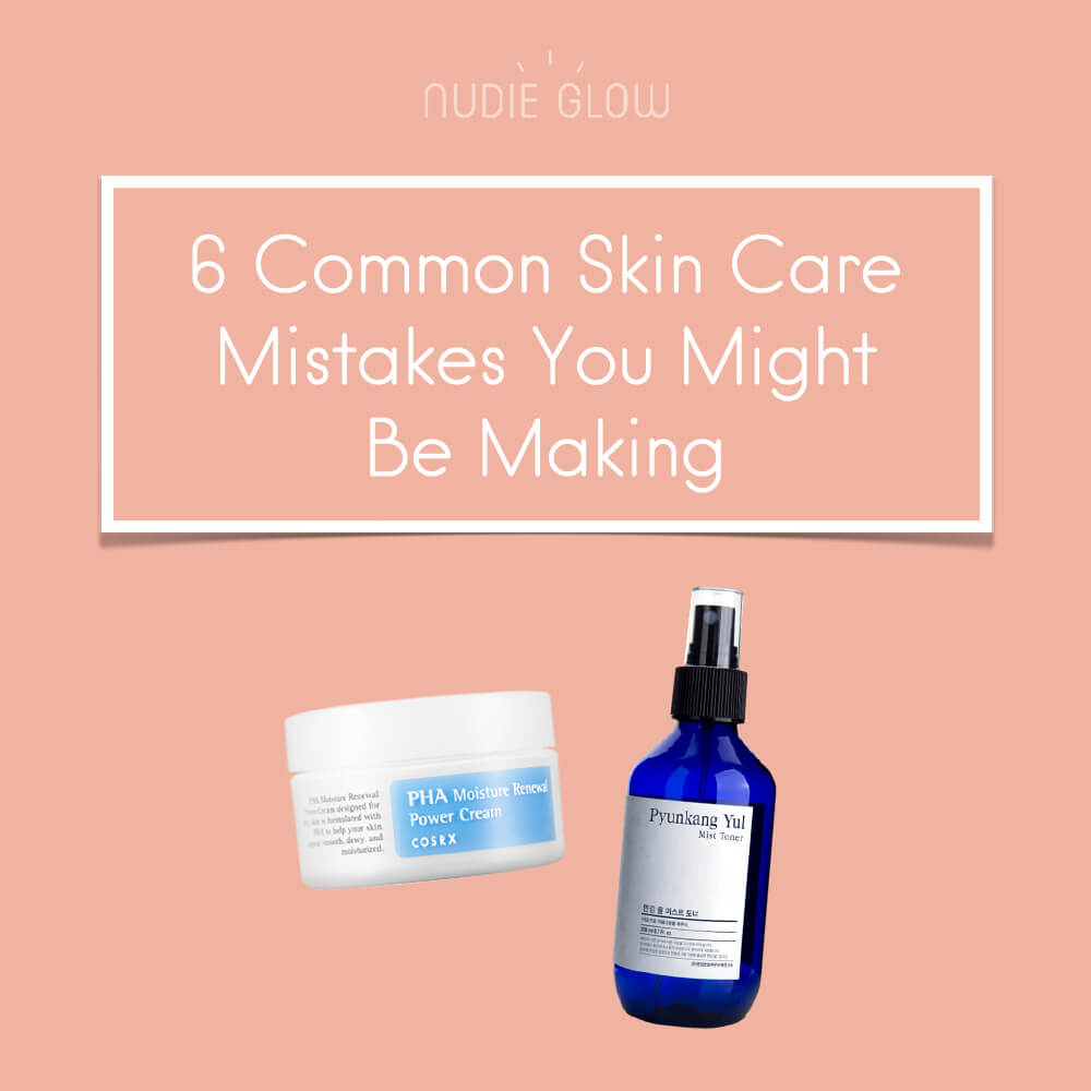 6 Common Skin Care Mistakes You Might Be Making Nudie Blog Korean Beauty Australia