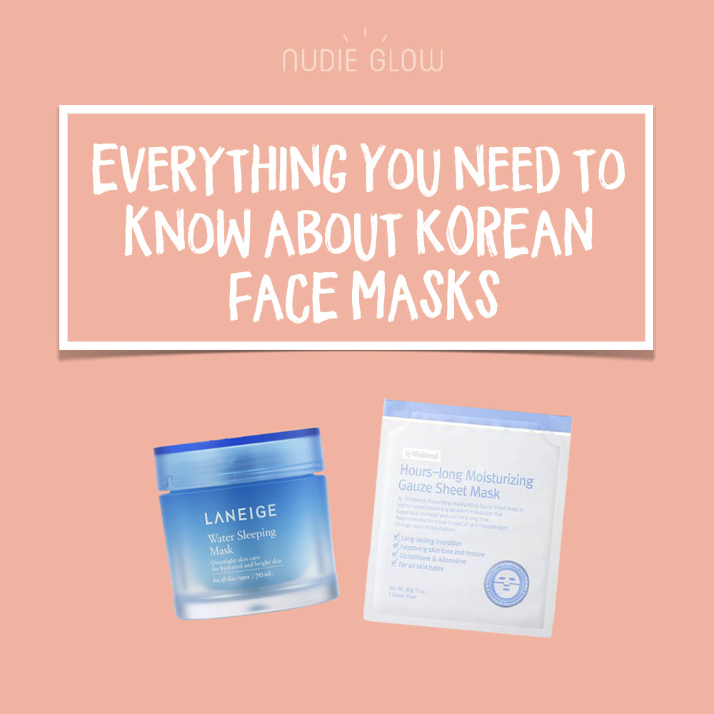 Everything to Know About Korean Face Masks Guide Nudie Blog Australia
