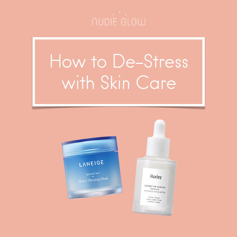 How to De Stress with Skin Care Nudie Glow Blog Korean Beauty and Skin Care Australia