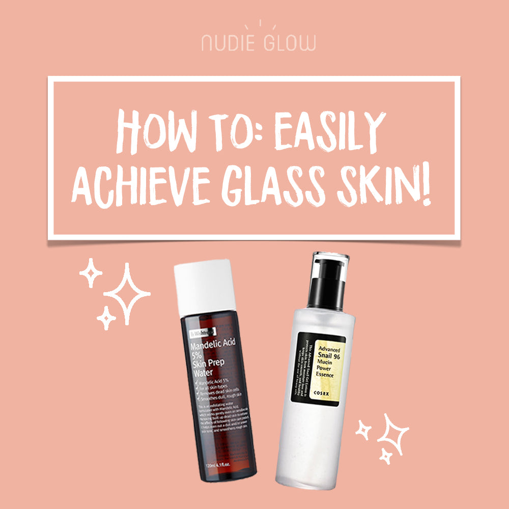 How to Get Glass Skin Easily Nudie Blog Korean Beauty Australia