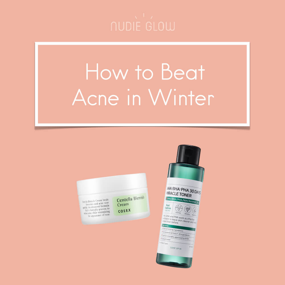 How to Get Rid of Acne Without Dryness in Winter Nudie Glow Blog Australia