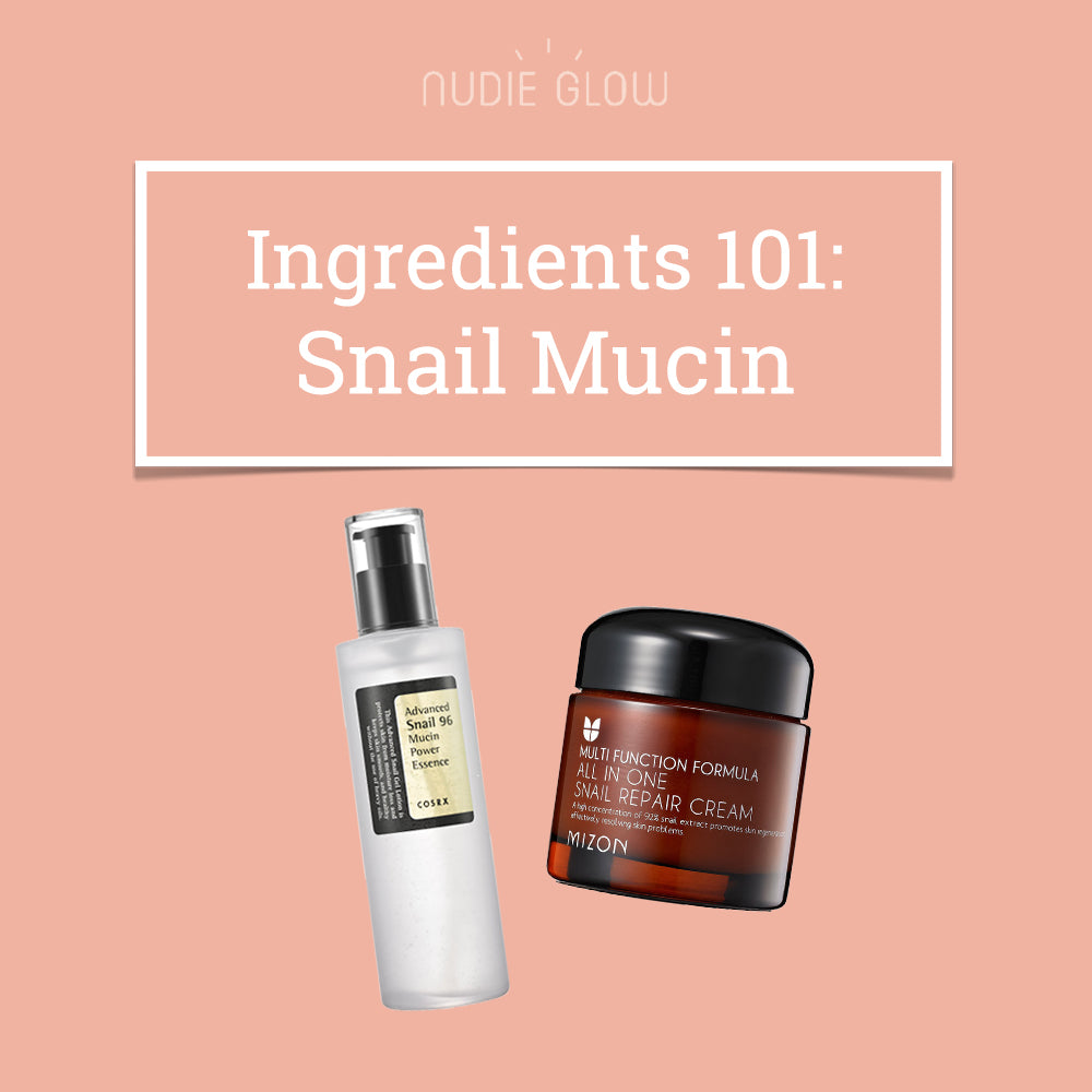Ingredients 101: Snail Mucin - Why You Should Slather Snail Mucin on ...