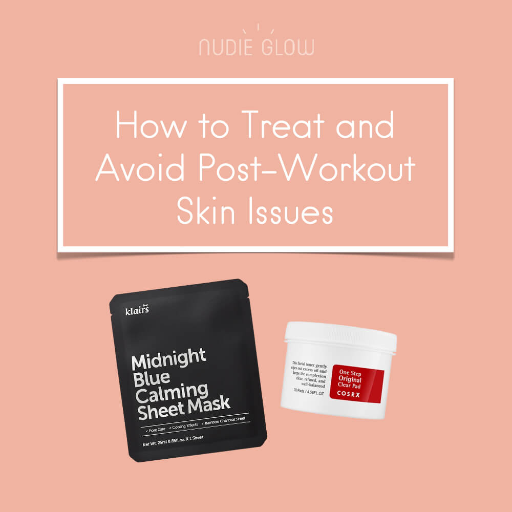 Skin Care for Workout or Exercise Nudie Glow Blog Korean Beauty Australia