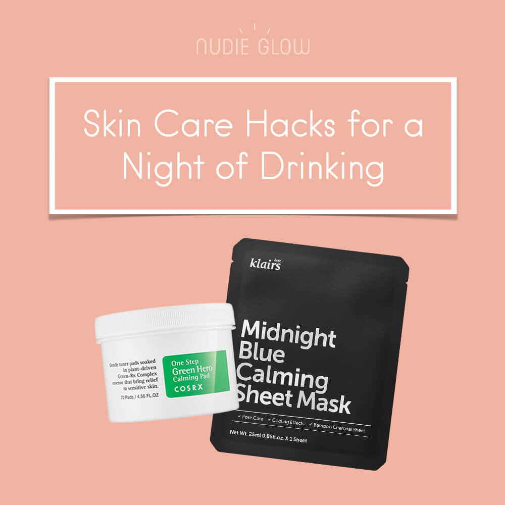Skin Care Routine Hacks for A Night of Drinking Alcohol Hangover Nudie Blog Australia