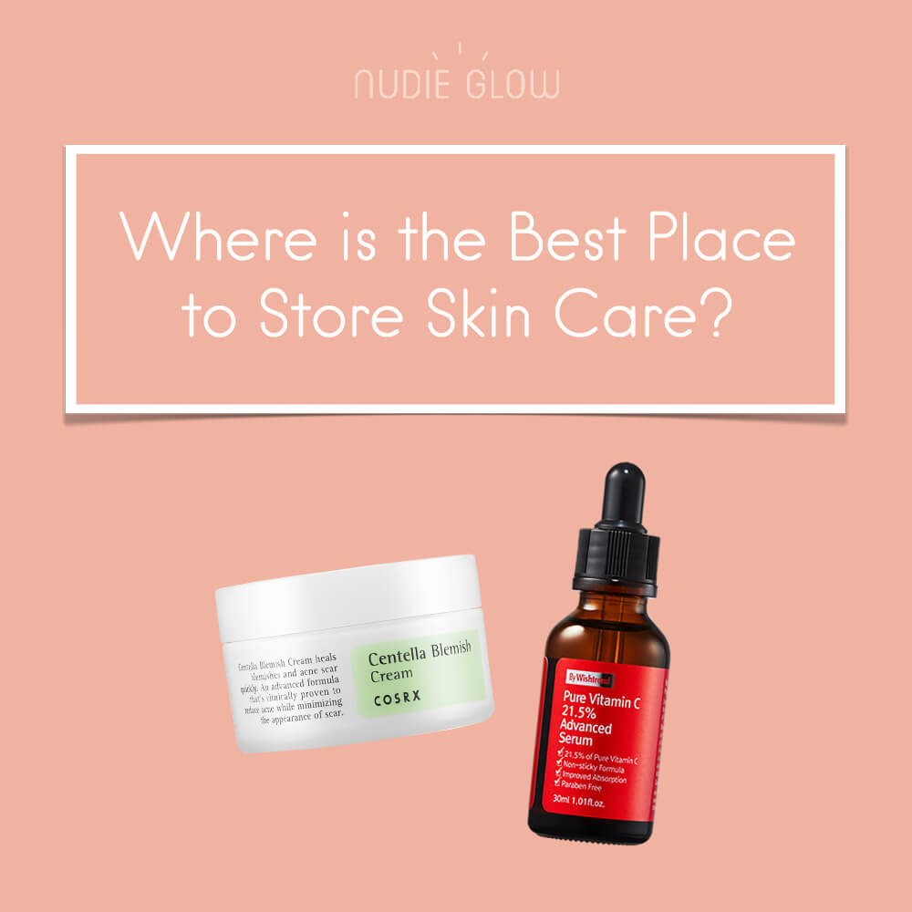 Where to Store Skin Care Products Nudie Glow Korean Beauty Blog Australia