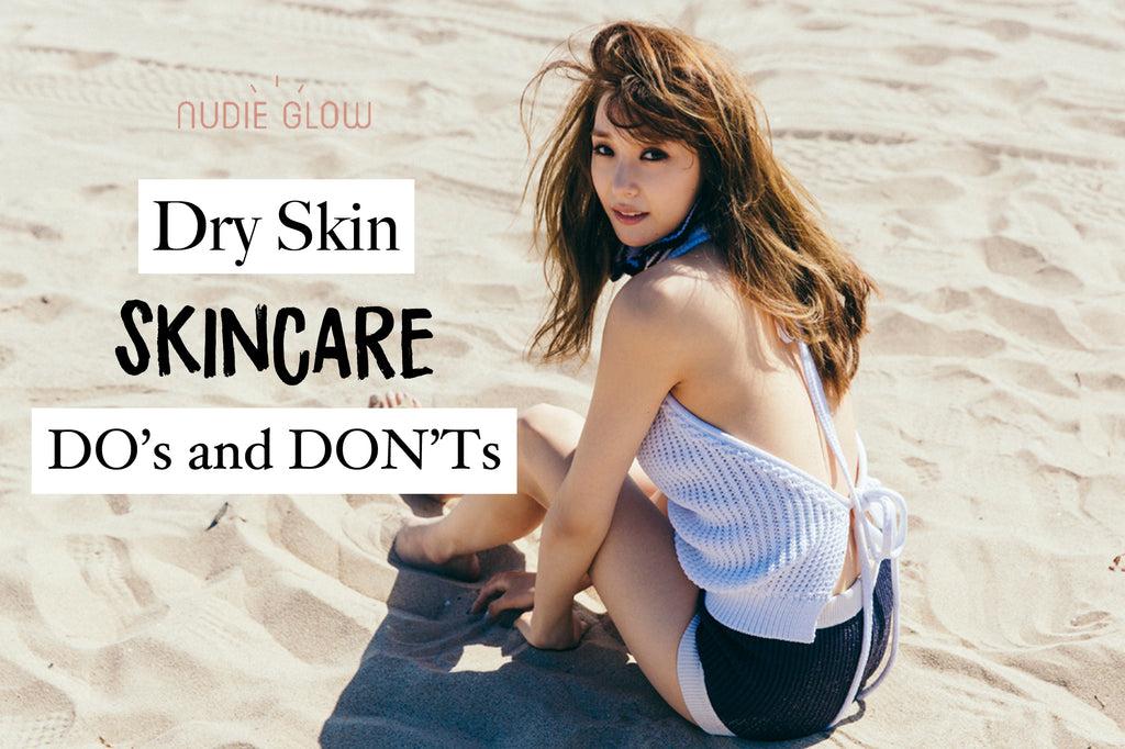 what to do and not do when you have dry skin