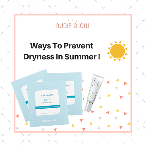 Ways to prevent dryness in summer Nudie Glow Tip Korean beauty australia