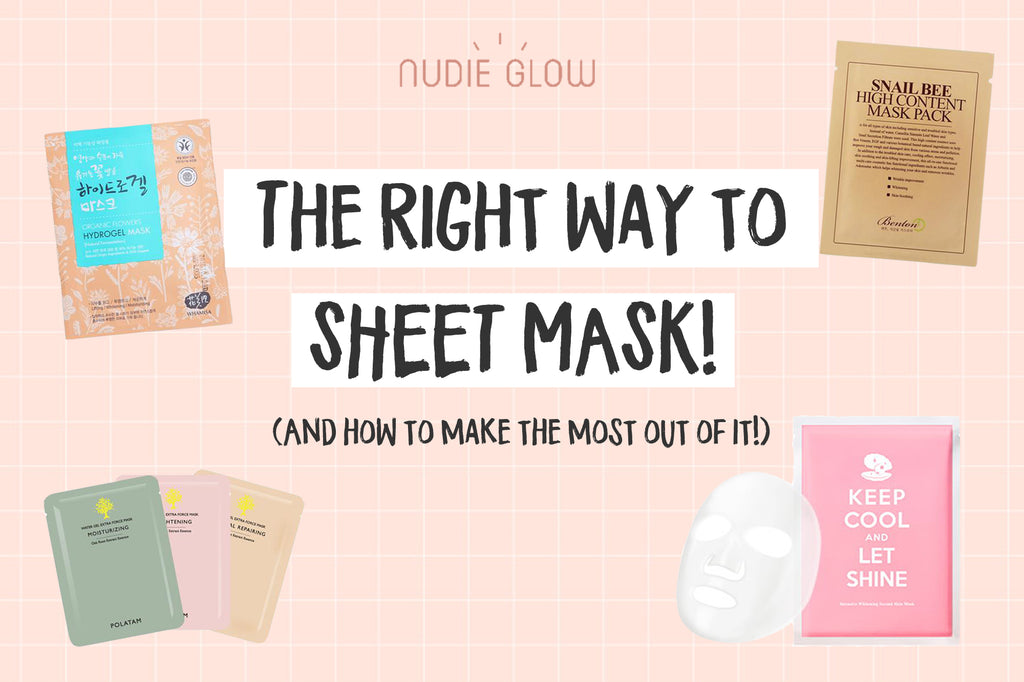 How to Use a Sheet Mask How to Make the Most Out of Sheet Masks Nudie Blog Korean Beauty Australia