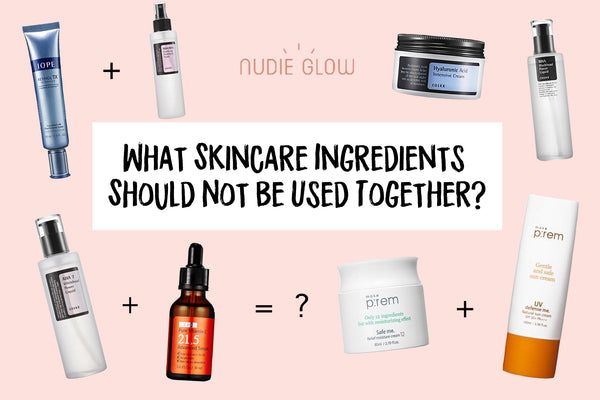 What skincare ingredients should not be used together Nudie Glow Korean Beauty Australia