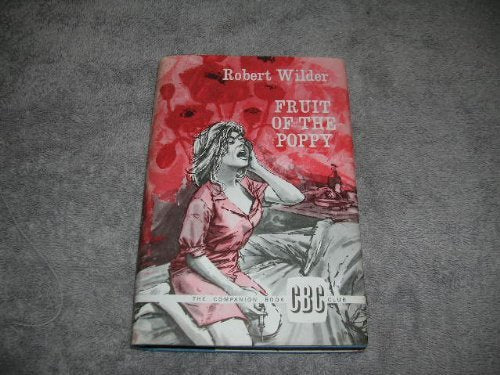 Fruit of the Poppy Hardcover – Robert Wilder 1965