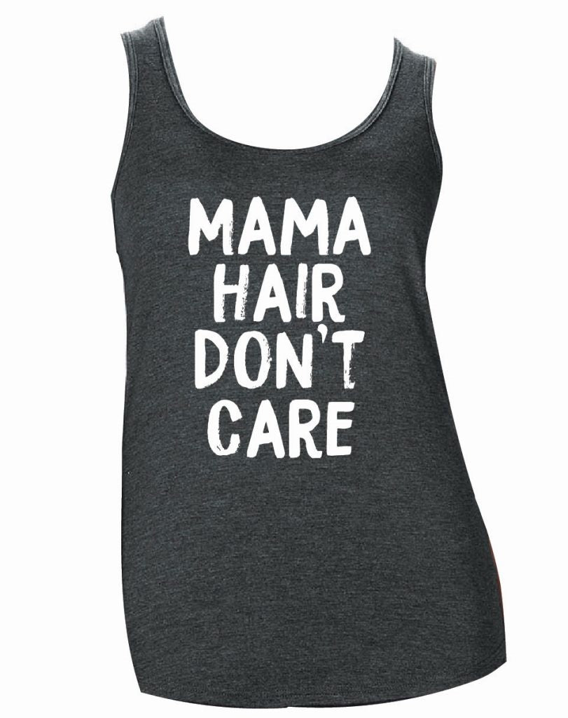 Jane Marie Mama Hair Don't Care Tank Top