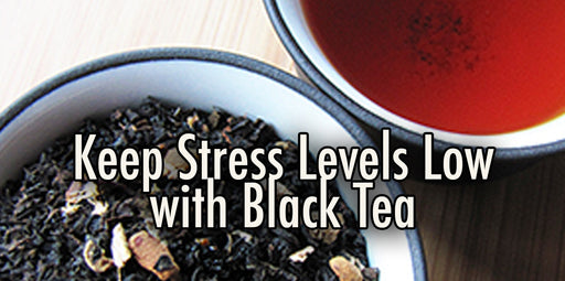 Black Tea Benefits: Keep Working with Low Stress
