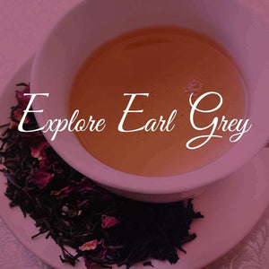 Explore Earl Grey-Downloadable-Teas.com.au