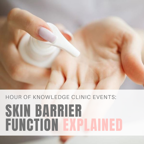 HOUR OF KNOWLEDGE: SKIN BARRIER FUNCTION EXPLAINED