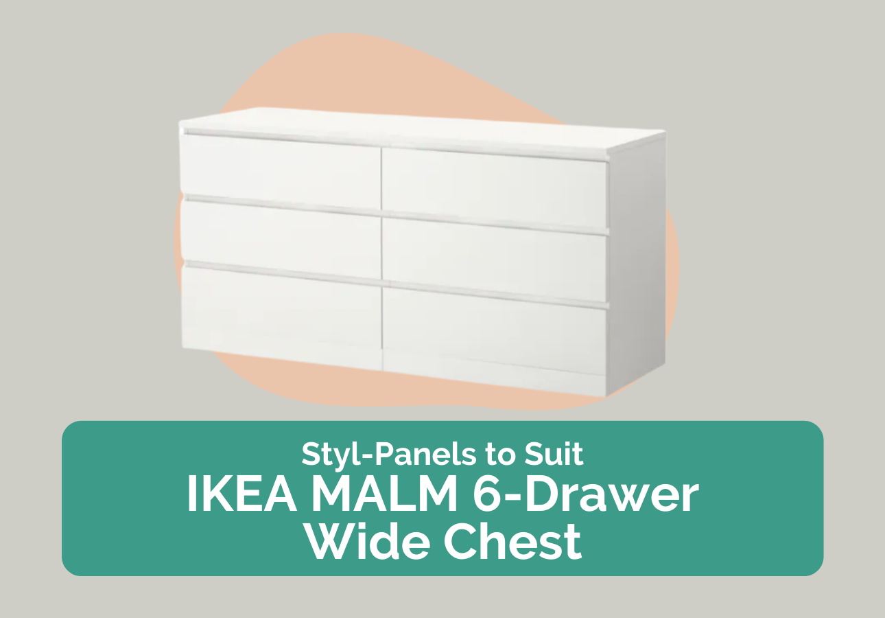 Styl-Panels to suit IKEA Malm 6-drawers chests