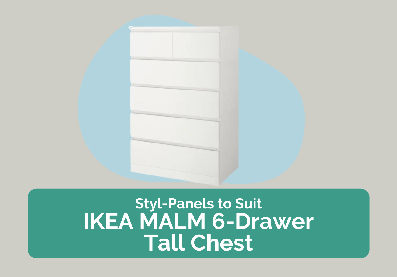 Styl-Panels to suit IKEA Malm 6-drawers TALL chests